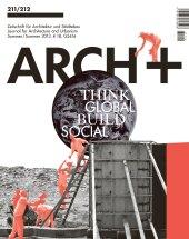 Arch+: inhalt » alle ausgaben » ausgabe » 211/212: think global.