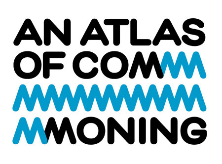 An Atlas of Commoning: Orte des Gemeinschaffens. An ifa exhibition in collaboration with ARCH+
