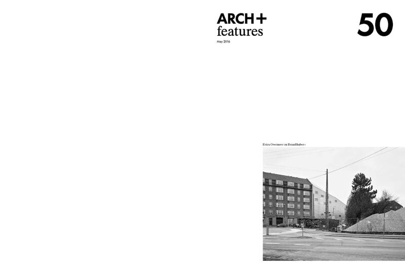 ARCH+ features 50: Legislating Architecture, Erica Ovemeer on Brandlhuber+