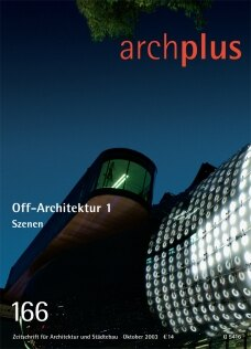 ARCH+ 166: Off-Architektur 1 – Szenen