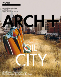 ARCH+ 196/197 Post-Oil City (digitale Fassung)