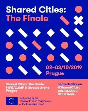 Shared Cities: The Finale, Internationales Festival am 2. & 3. Oktober 2019 in Prag