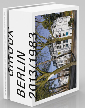 Berlin 2013/1983. Artist book by Daniel Young & Christian Giroux