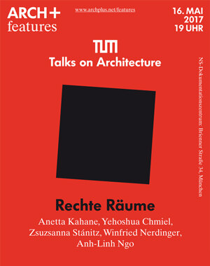 TUM Talks on Architecture, Podiumsdiskussion: Rechte Räume