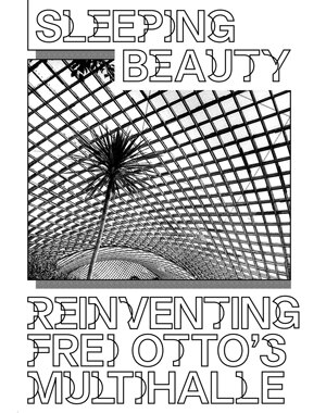 Sleeping Beauty – Reinventing Frei Otto's Multihalle: Ausstellung in Venedig